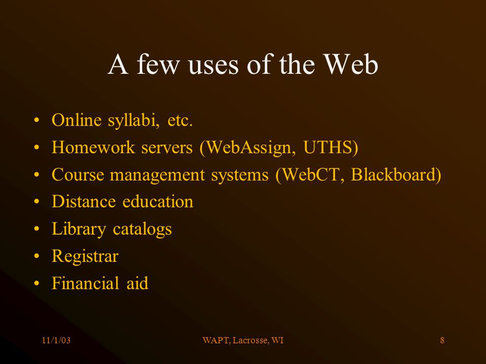 11/1/03WAPT, Lacrosse, WI8 A few uses of the Web Online syllabi, etc.
