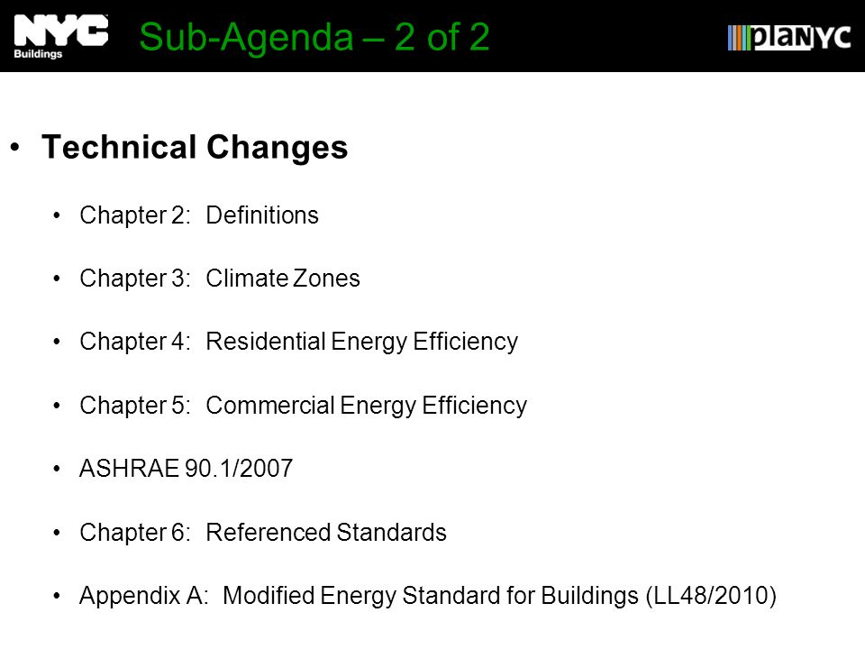 Sub-Agenda – 2 of 2 Technical Changes Chapter 2: Definitions Chapter 3: Climate Zones Chapter 4: Residential Energy Efficiency Chapter 5: Commercial E