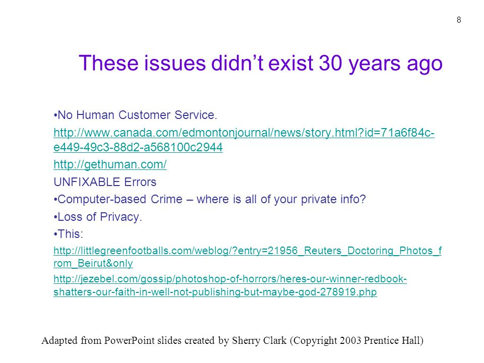 Adapted from PowerPoint slides created by Sherry Clark (Copyright 2003 Prentice Hall) 8 No Human Customer Service.