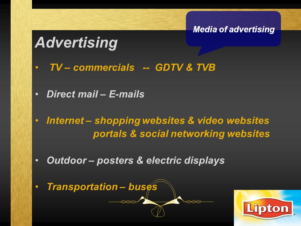 Advertising TV – commercials -- GDTV & TVB Direct mail – E-mails Internet – shopping websites & video websites portals & social networking websites Ou
