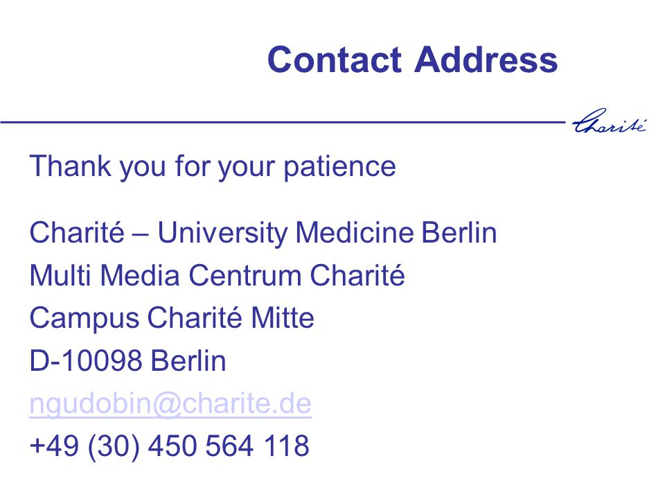Contact Address Charité – University Medicine Berlin Multi Media Centrum Charité Campus Charité Mitte D-10098 Berlin ngudobin@charite.de +49 (30) 450