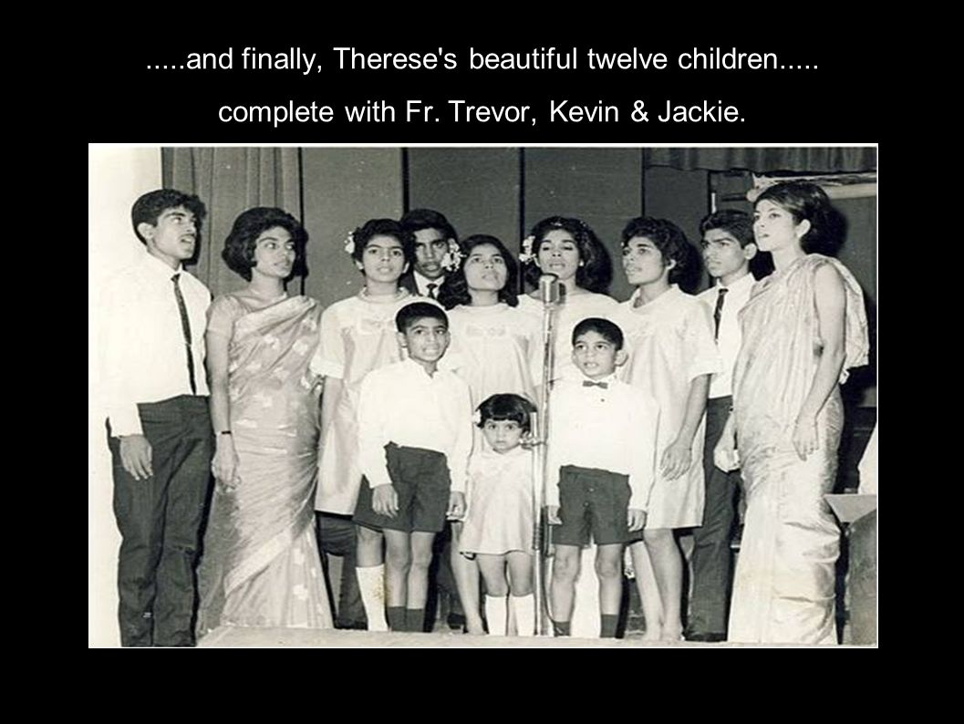 .....and finally, Therese s beautiful twelve children.....