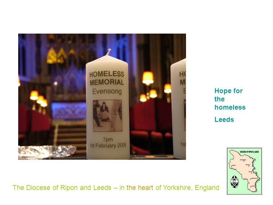 The Diocese of Ripon and Leeds – in the heart of Yorkshire, England Hope for the homeless Leeds