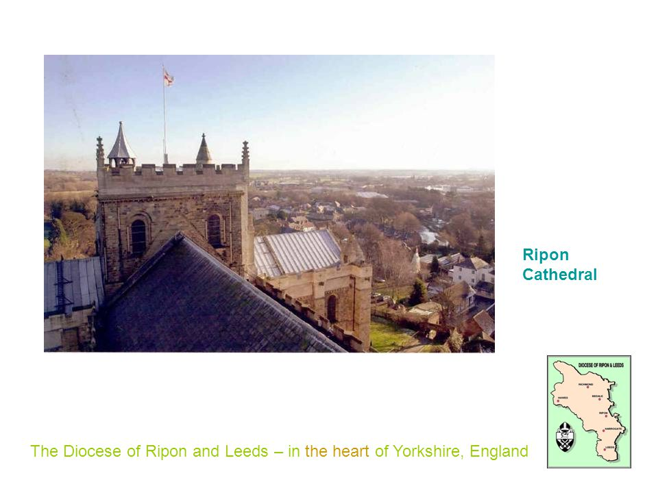 The Diocese of Ripon and Leeds – in the heart of Yorkshire, England Ripon Cathedral