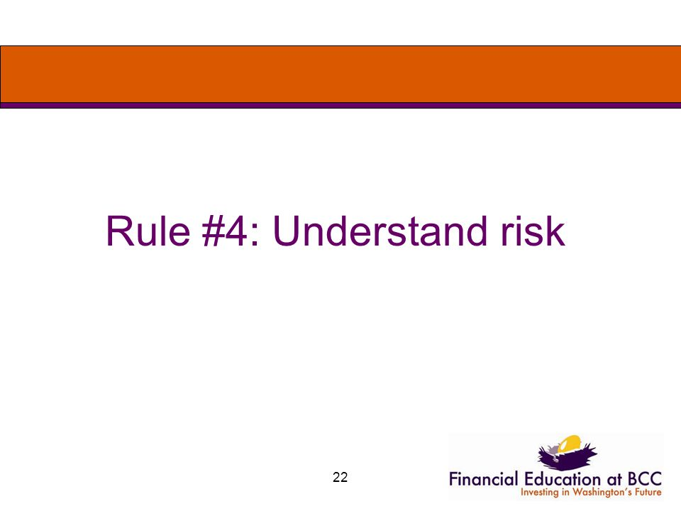 22 Rule #4: Understand risk