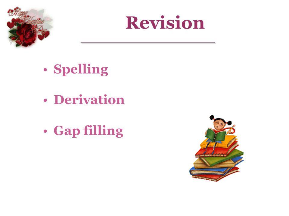 Revision Spelling Derivation Gap filling