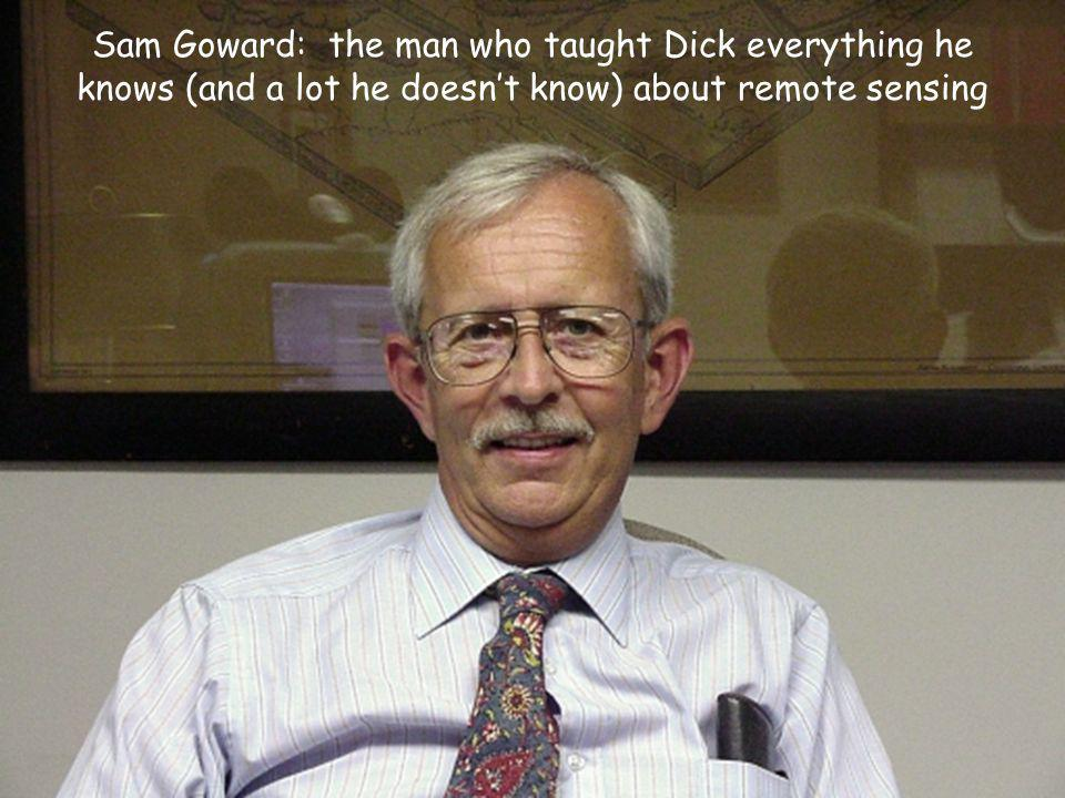 Sam Goward: the man who taught Dick everything he knows (and a lot he doesnt know) about remote sensing
