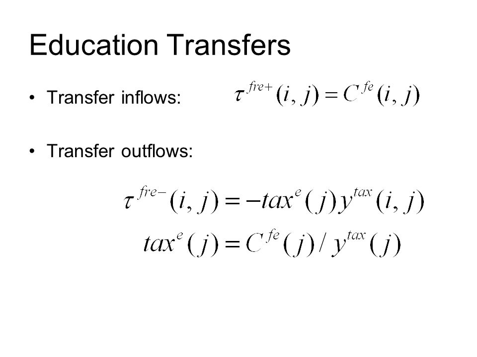 Education Transfers Transfer inflows: Transfer outflows: