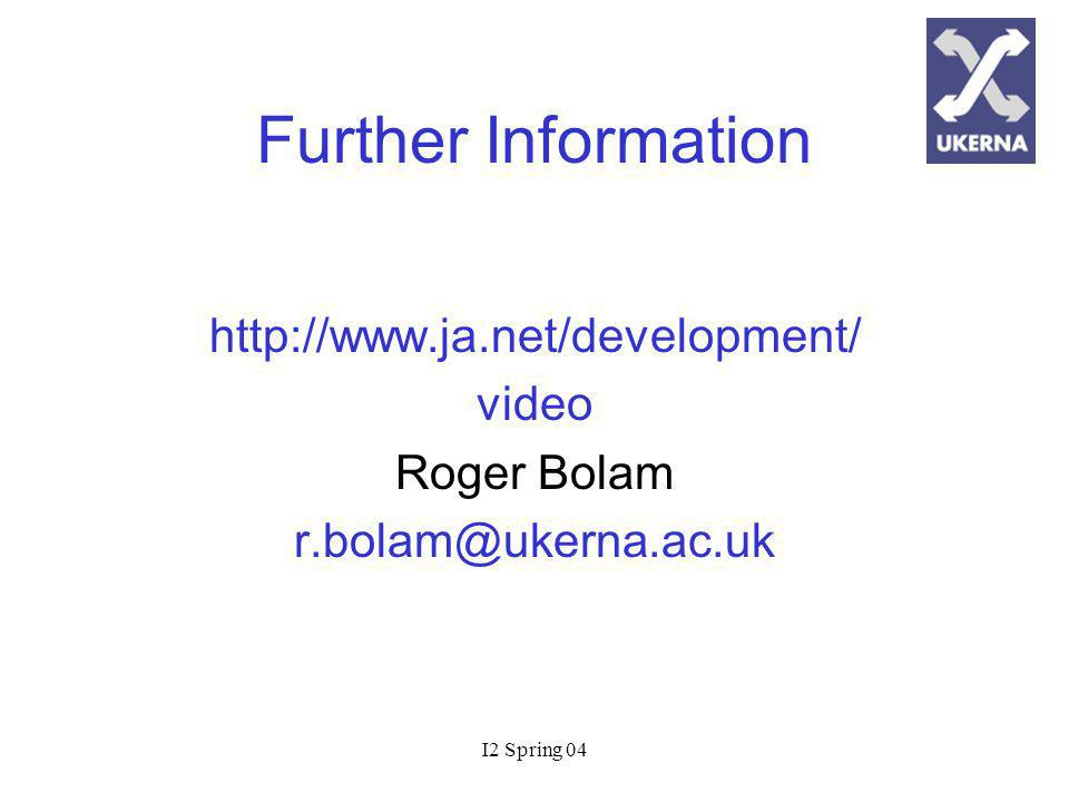 I2 Spring 04 Further Information   video Roger Bolam