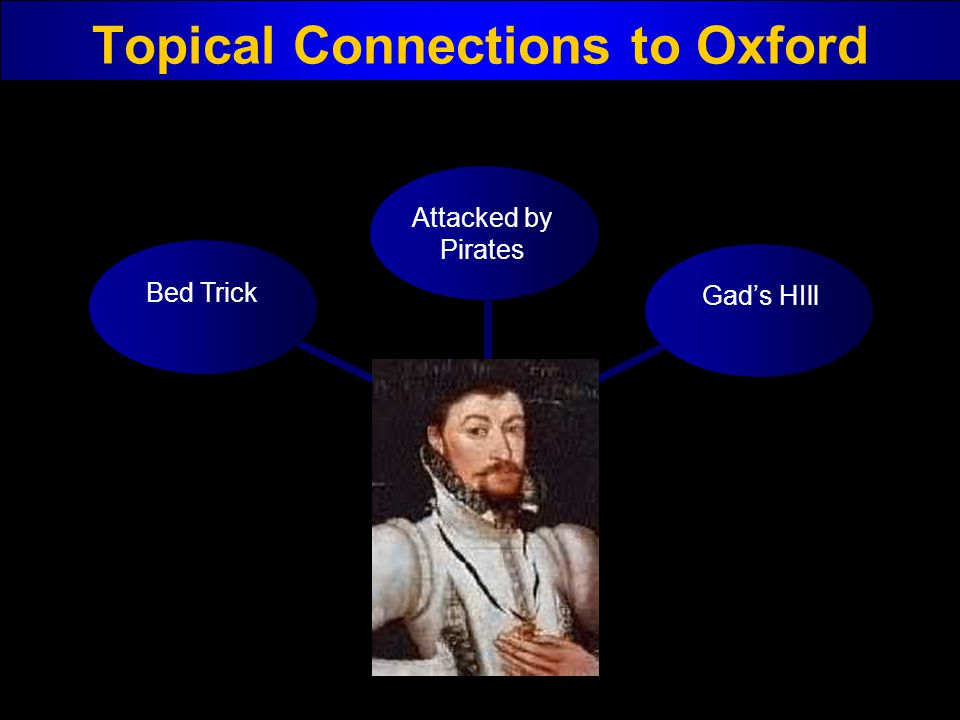 Topical Connections to Oxford Bed Trick Attacked by Pirates Gads HIll