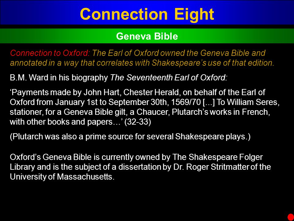 Connection Eight Geneva Bible Connection to Oxford: The Earl of Oxford owned the Geneva Bible and annotated in a way that correlates with Shakespeares