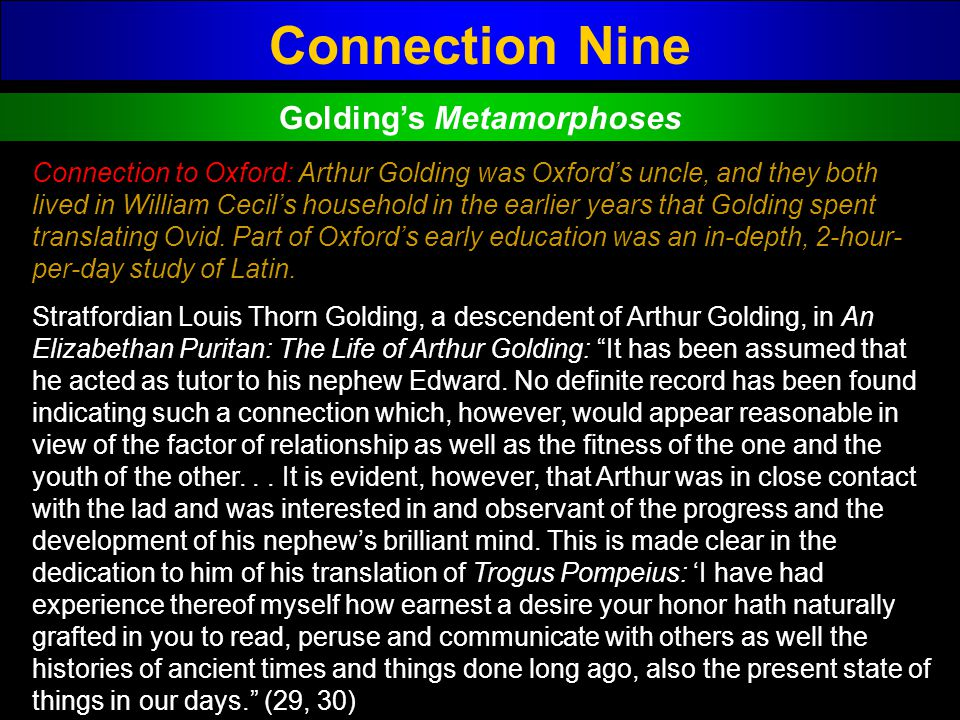 Connection Nine Goldings Metamorphoses Connection to Oxford: Arthur Golding was Oxfords uncle, and they both lived in William Cecils household in the