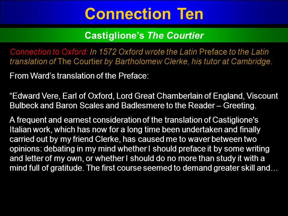 Connection Ten Castigliones The Courtier Connection to Oxford: In 1572 Oxford wrote the Latin Preface to the Latin translation of The Courtier by Bart