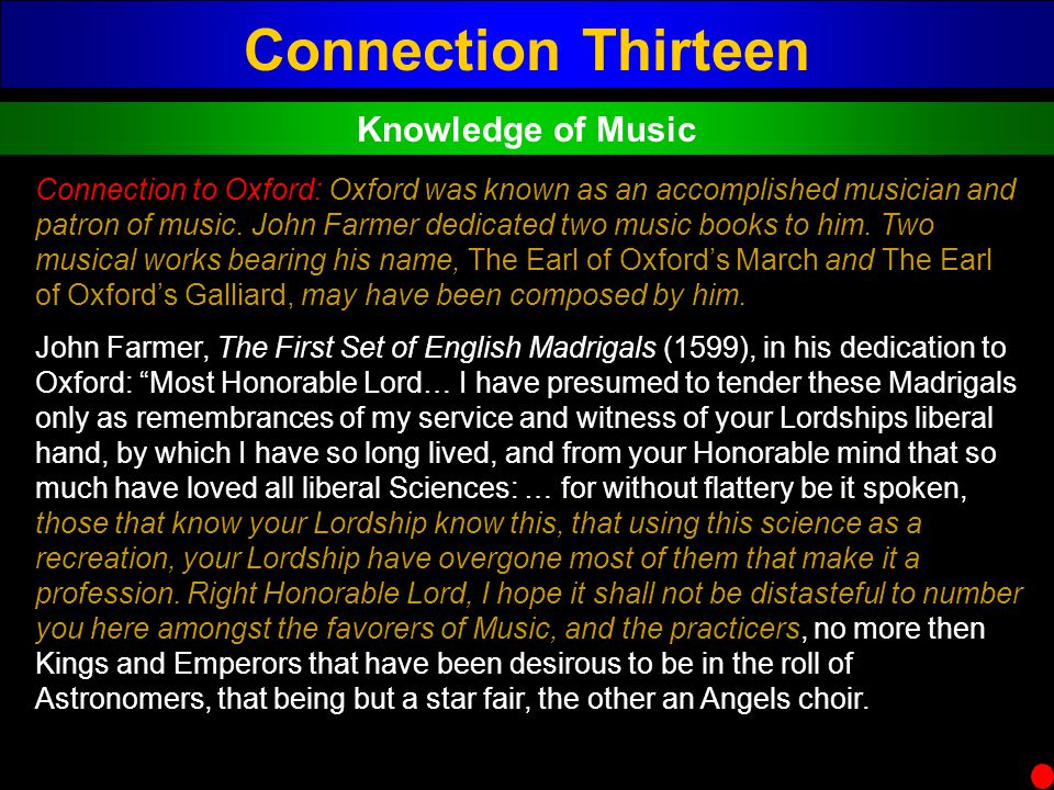 Connection Thirteen Knowledge of Music Connection to Oxford: Oxford was known as an accomplished musician and patron of music. John Farmer dedicated t