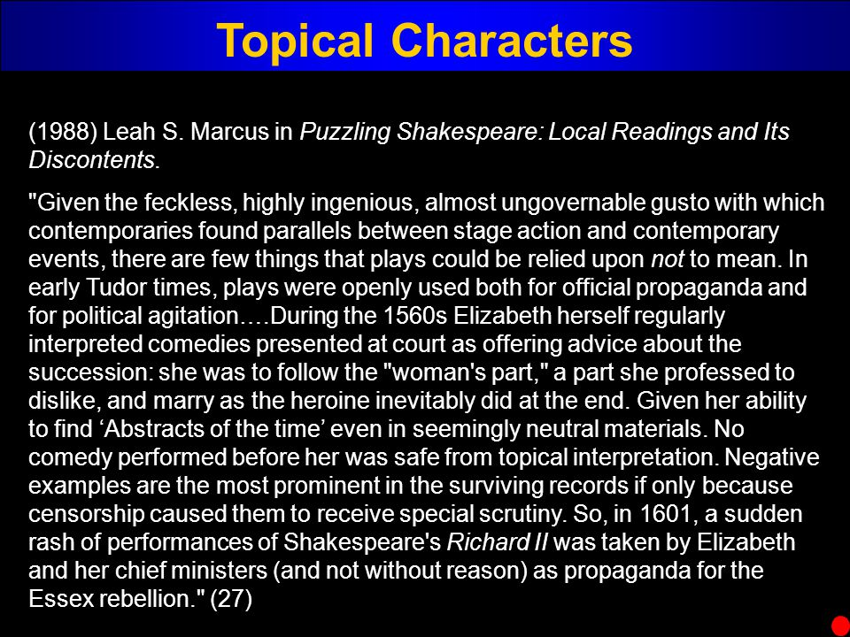 (1988) Leah S. Marcus in Puzzling Shakespeare: Local Readings and Its Discontents.