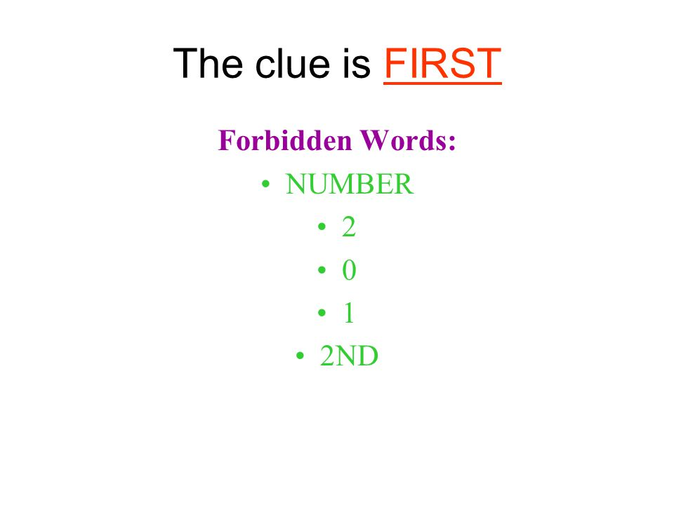 The clue is FIRST Forbidden Words: NUMBER 2 0 1 2ND