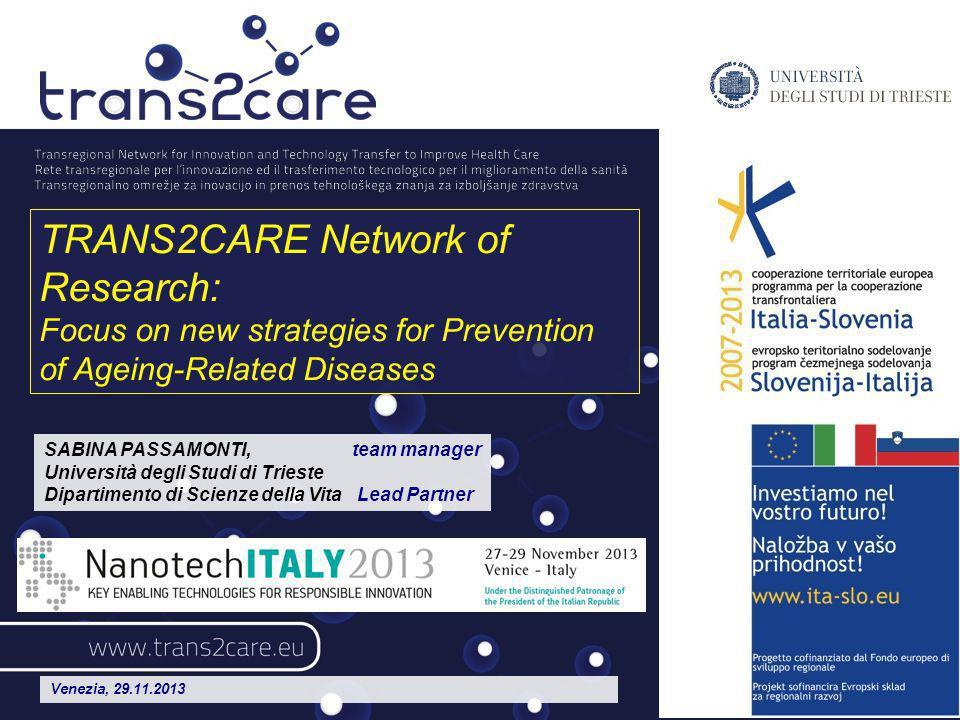 Rete transregionale per l innovazione ed il trasferimento tecnologico per il miglioramento della sanità Transregionalno omrežje za inovacijo in prenos tehnološkega znanja za izboljšanje zdravstva Transregional Network for Innovation and Technology Transfer to Improve Health Care