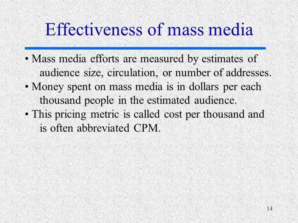 14 Mass media efforts are measured by estimates of audience size, circulation, or number of addresses.