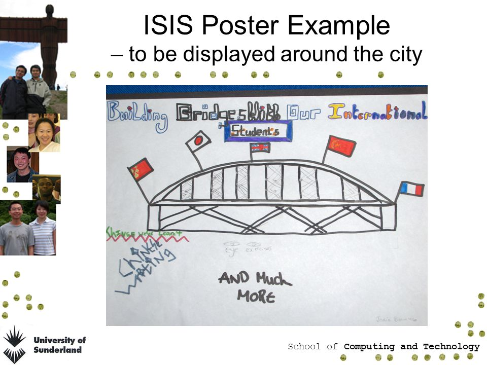 School of Computing and Technology ISIS Poster Example – to be displayed around the city