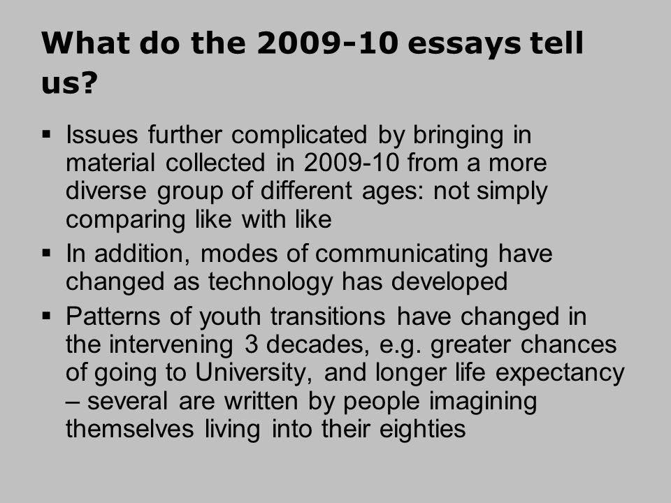 What do the 2009-10 essays tell us.