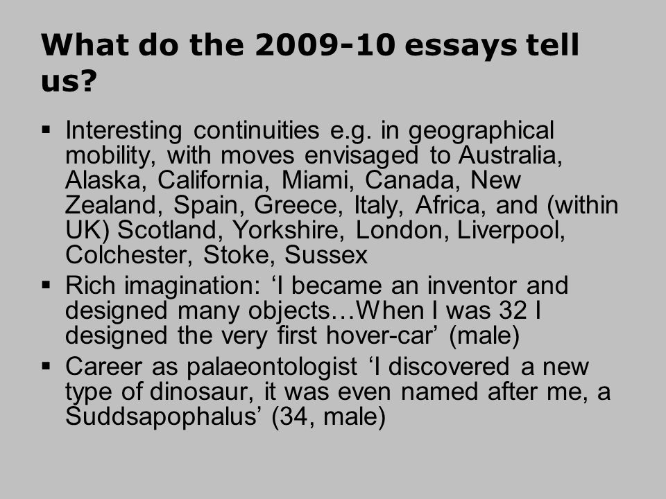 What do the 2009-10 essays tell us. Interesting continuities e.g.