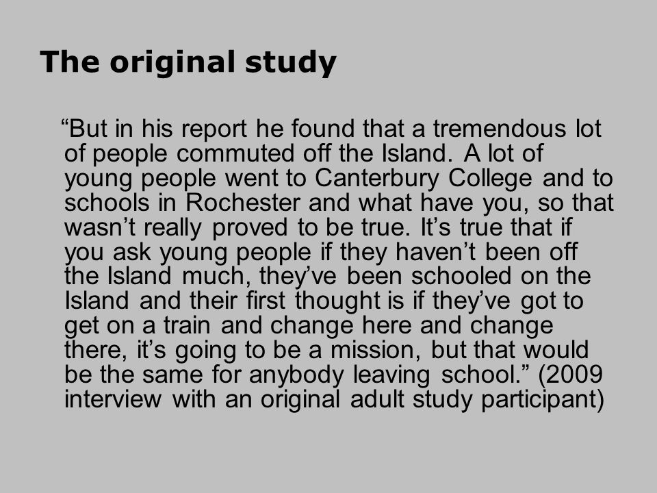 The original study But in his report he found that a tremendous lot of people commuted off the Island.