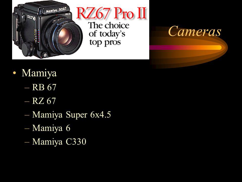 Cameras Mamiya –RB 67 –RZ 67 –Mamiya Super 6x4.5 –Mamiya 6 –Mamiya C330
