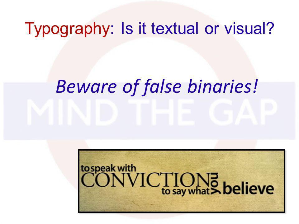 Typography: Is it textual or visual? Beware of false binaries!
