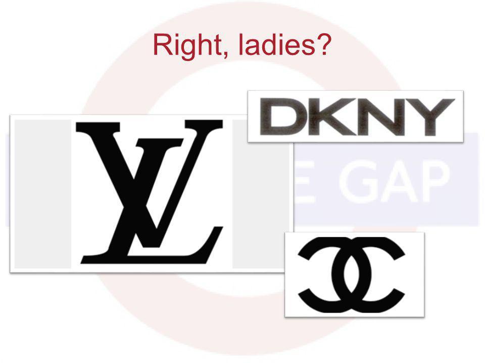 Right, ladies?