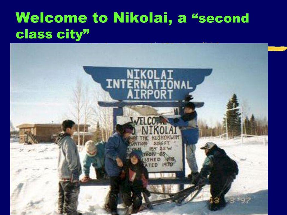 6 Welcome to Nikolai, a second class city