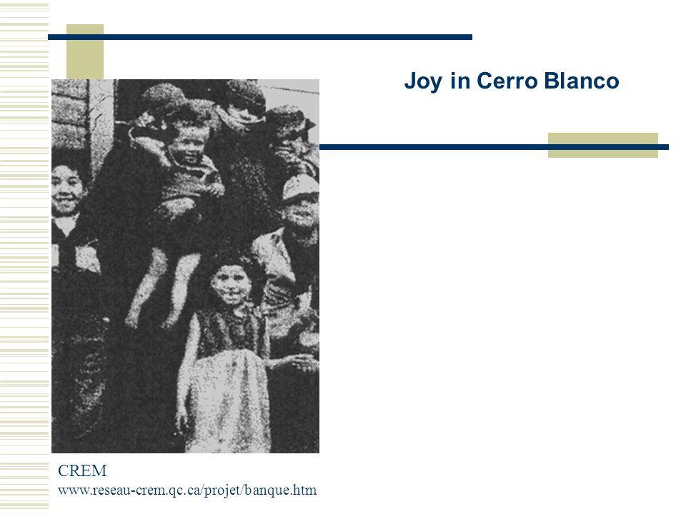 La joie règne au Cerro Blanco Joy in Cerro Blanco CREM www.reseau-crem.qc.ca/projet/banque.htm