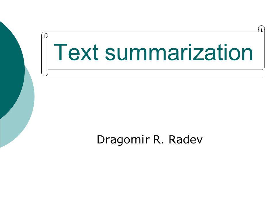 Text summarization Dragomir R. Radev