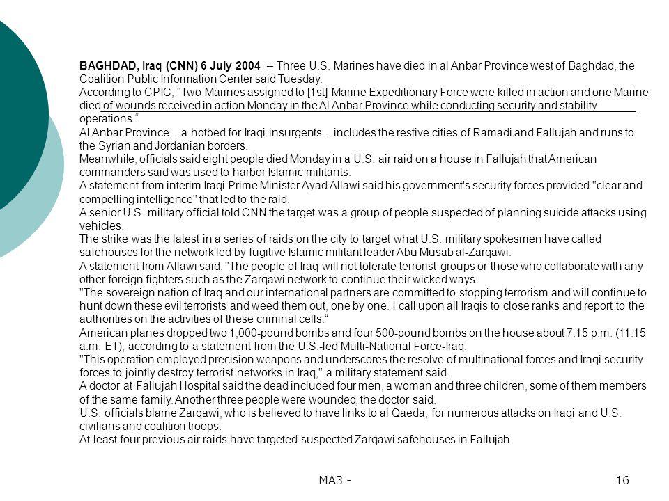 MA3 -16 BAGHDAD, Iraq (CNN) 6 July 2004 -- Three U.S.