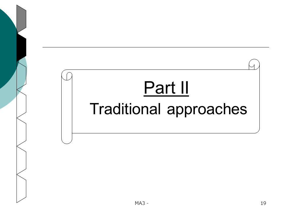 MA3 -19 Part II Traditional approaches