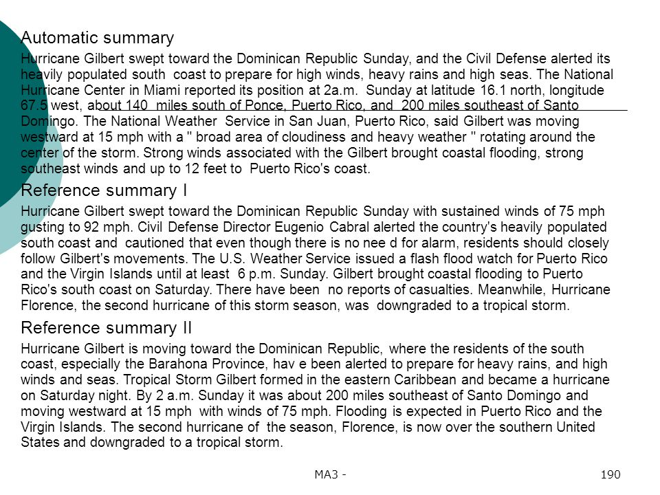 MA3 -190 Automatic summary Hurricane Gilbert swept toward the Dominican Republic Sunday, and the Civil Defense alerted its heavily populated south coast to prepare for high winds, heavy rains and high seas.