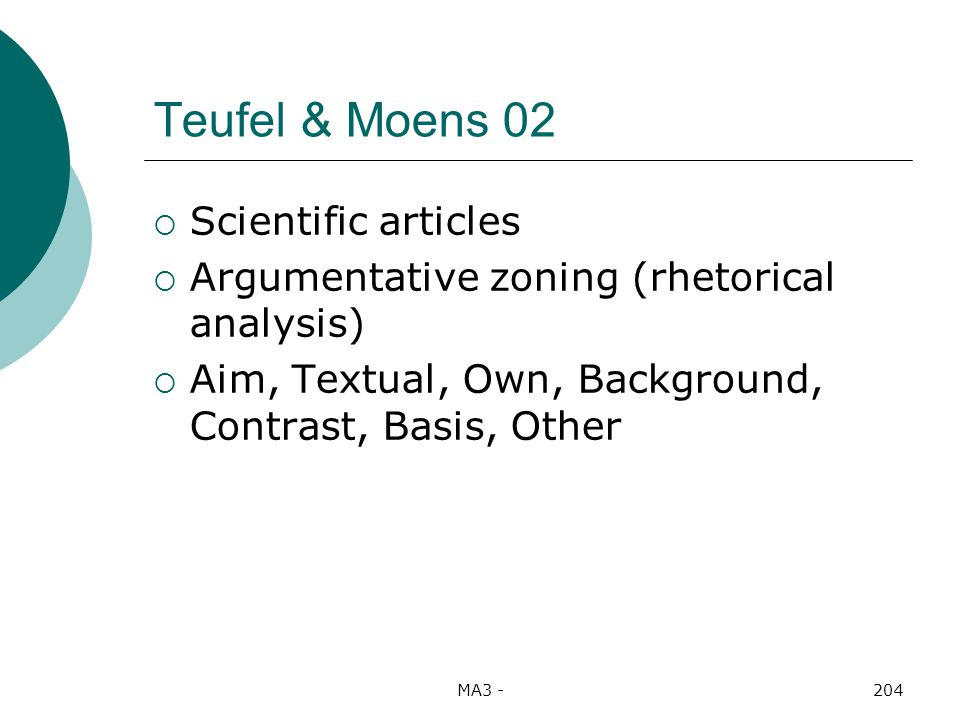 MA3 -204 Teufel & Moens 02 Scientific articles Argumentative zoning (rhetorical analysis) Aim, Textual, Own, Background, Contrast, Basis, Other