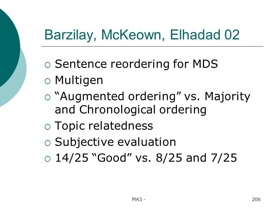 MA3 -206 Barzilay, McKeown, Elhadad 02 Sentence reordering for MDS Multigen Augmented ordering vs.