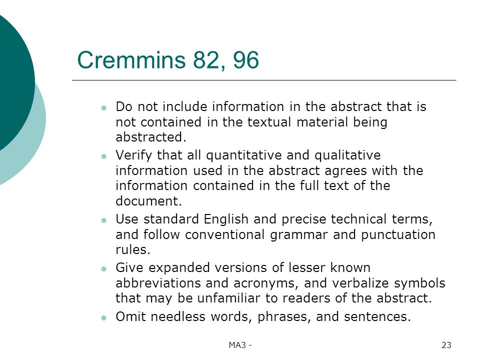 MA3 -23 Cremmins 82, 96 Do not include information in the abstract that is not contained in the textual material being abstracted.