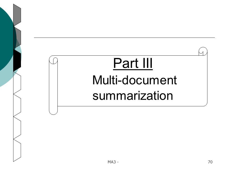 MA3 -70 Part III Multi-document summarization
