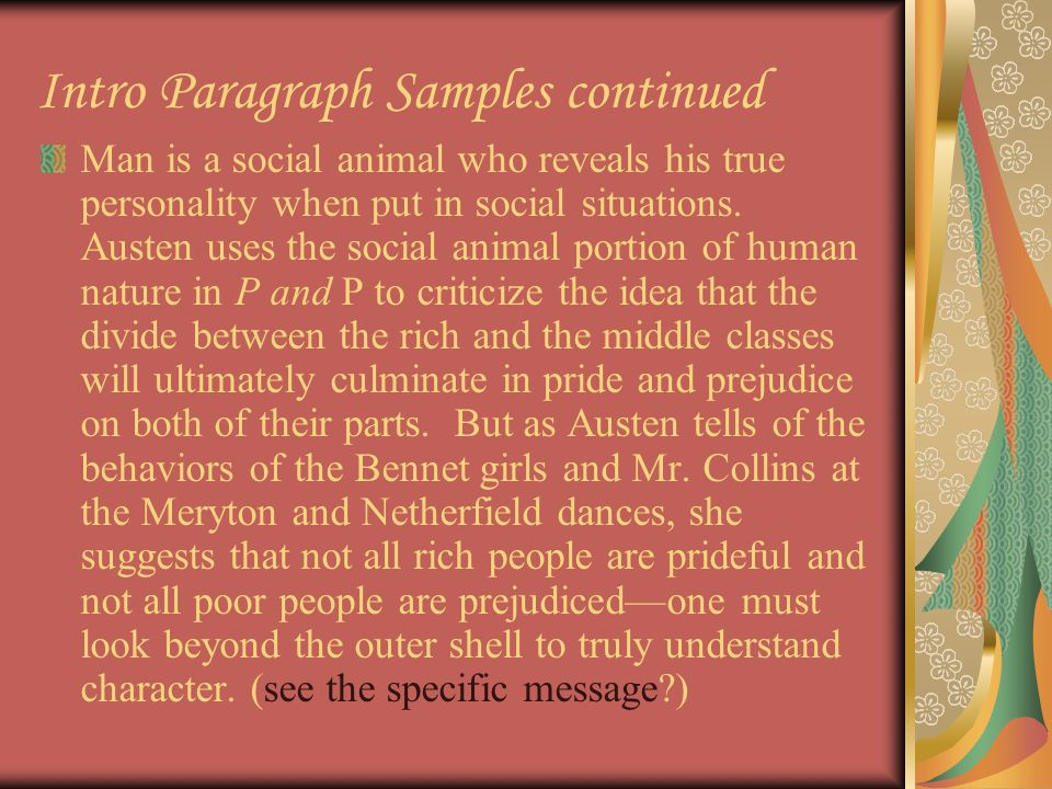 Intro Paragraph Samples continued Man is a social animal who reveals his true personality when put in social situations.