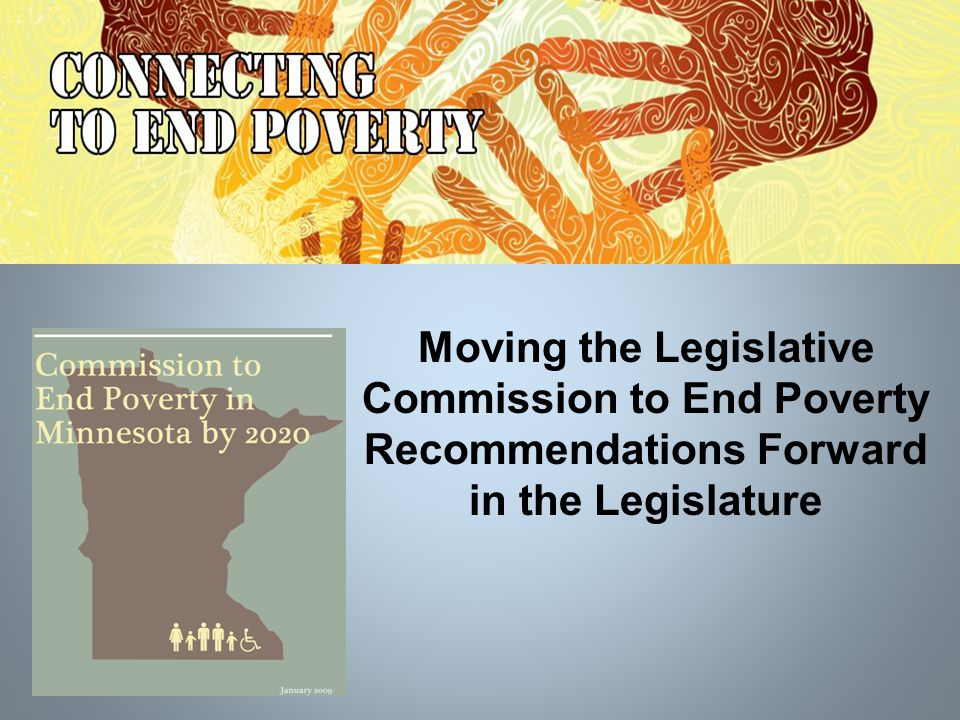 Moving the Legislative Commission to End Poverty Recommendations Forward in the Legislature