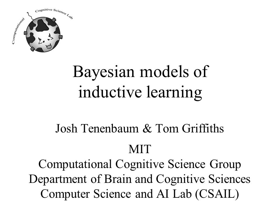 The plan Similarity-based models Theory-based model Bayesian models –Empiricist Bayes –Theory-based Bayes, with different theories Connectionist (PDP) models Advanced Theory-based Bayes –Learning with multiple domain theories –Learning domain theories