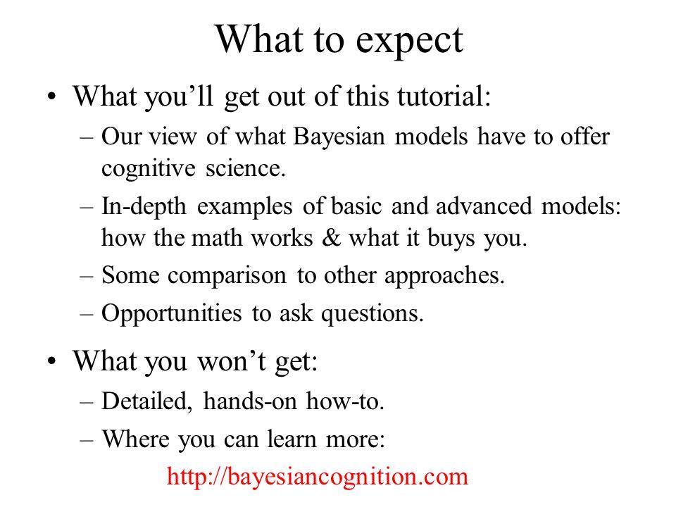 Why Bayes.A framework for explaining cognition.