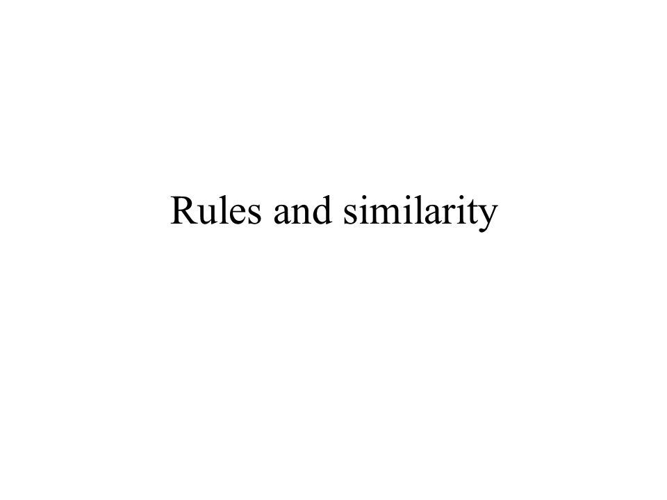 Rules and similarity