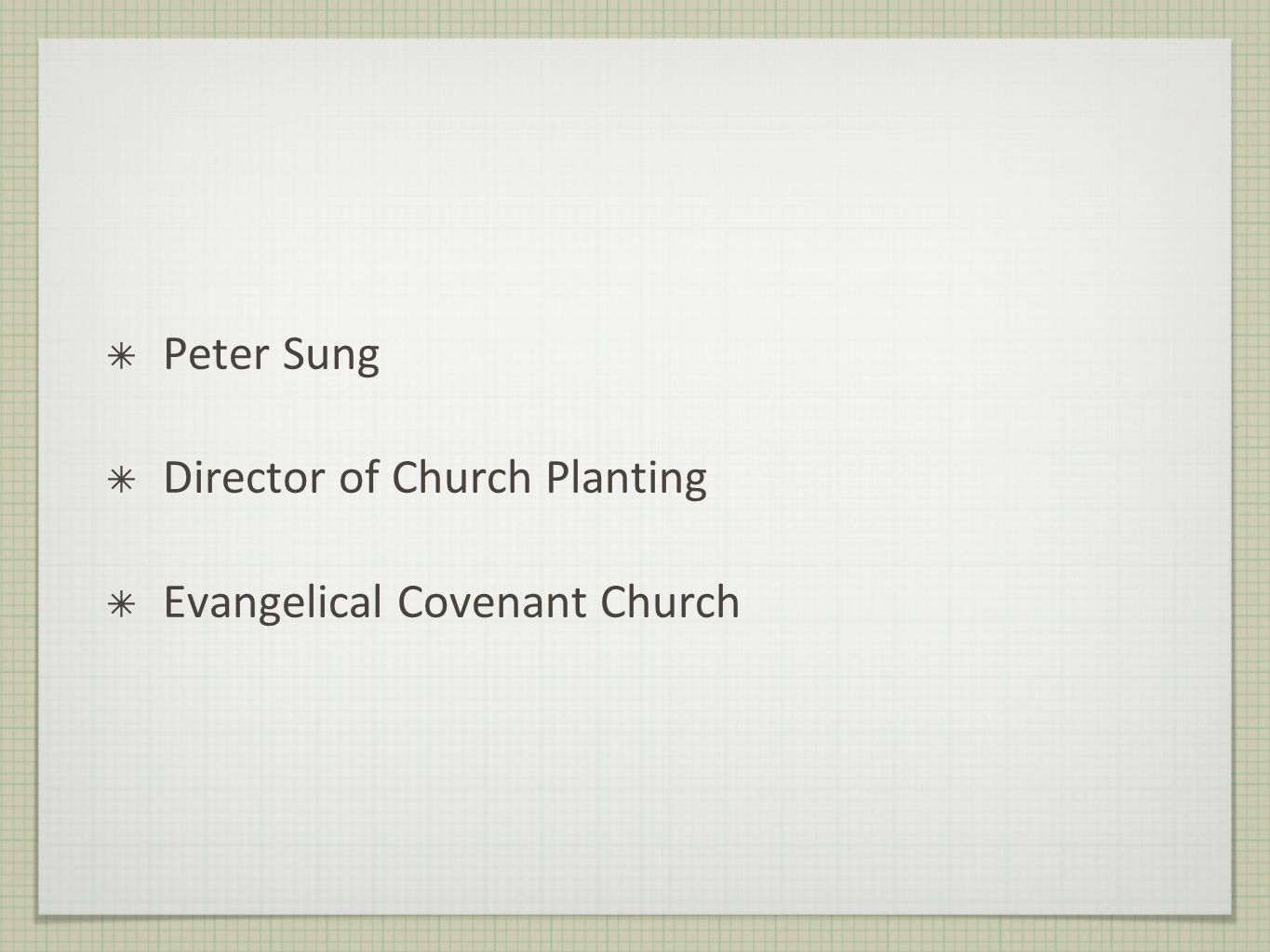 Peter Sung Director of Church Planting Evangelical Covenant Church