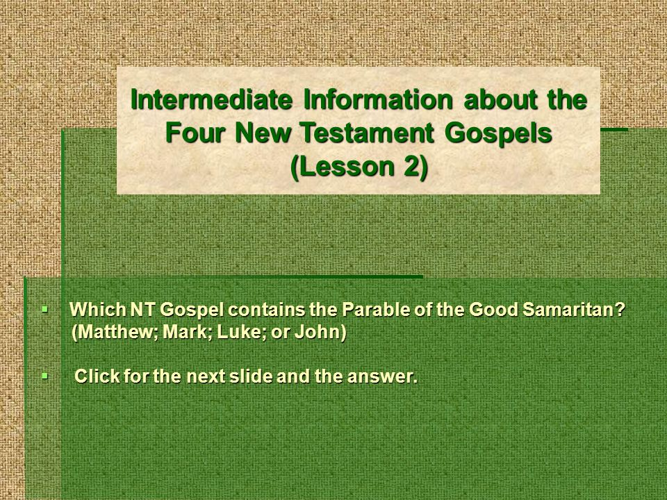 Which NT Gospel contains the Parable of the Good Samaritan.