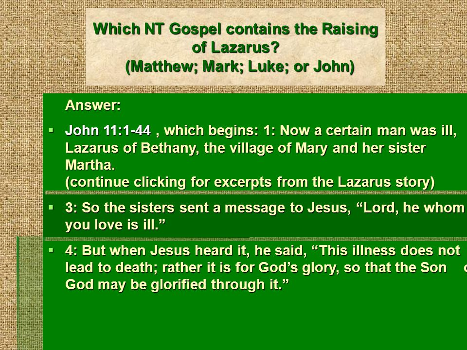Which NT Gospel contains the Raising of Lazarus.