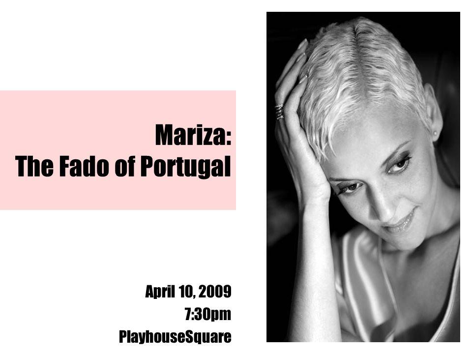 Mariza: The Fado of Portugal April 10, 2009 7:30pm PlayhouseSquare