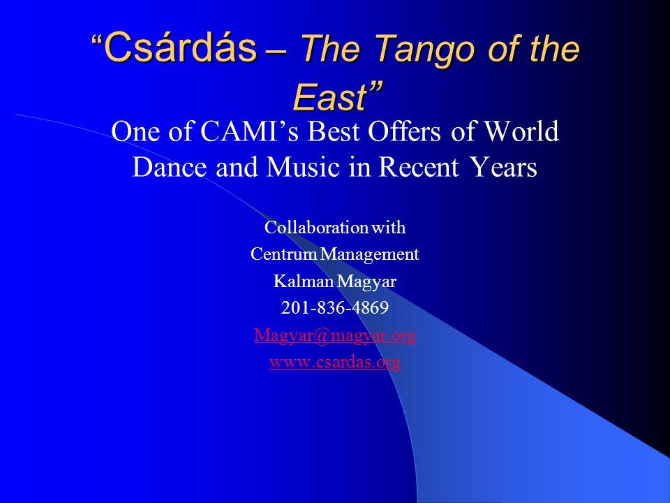 Csárdás – The Tango of the East Csárdás – The Tango of the East Preachers denounced it.