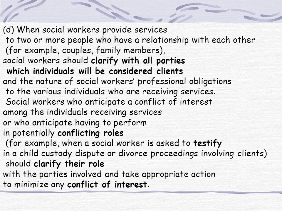 ( d) When social workers provide services to two or more people who have a relationship with each other (for example, couples, family members), social
